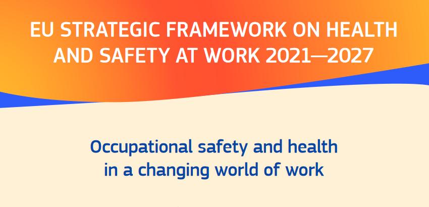Quadro strategico dell'UE in materia di salute e sicurezza sul lavoro2021-2027